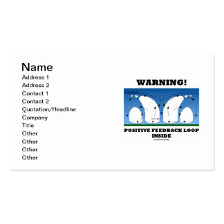 Warning! Positive Feedback Loop Inside Business Card Template