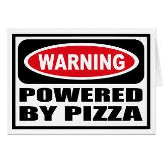 Warning POWERED BY PIZZA Greeting Card