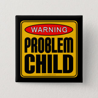 Warning: Problem Child Pinback Button
