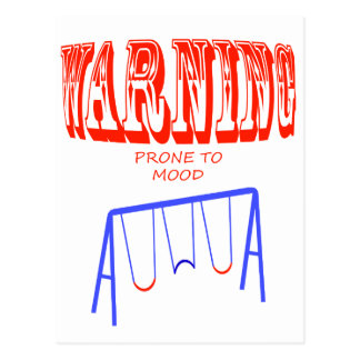 warning prone to mood swings postcard