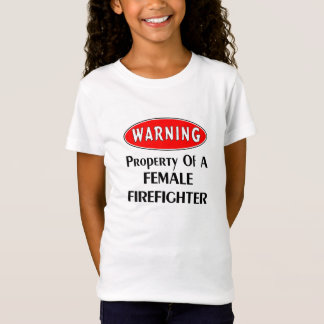 Warning! Property of a Female Firefighter Apparel T-Shirt