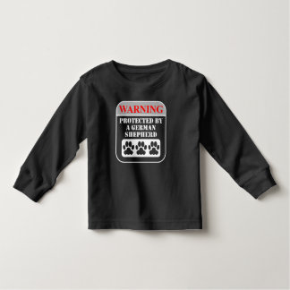 Warning Protected By A German Shepherd Toddler T-shirt