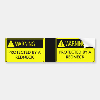 Warning Protected by a Redneck Bumper Sticker