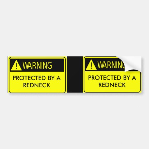 Warning Protected by a Redneck Bumper Stickers