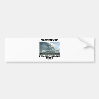 Warning! Pyroclastic Flows Inside (Volcanology) Car Bumper Sticker