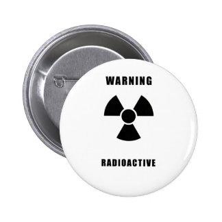 Warning: Radioactive T-Shirt Pinback Button