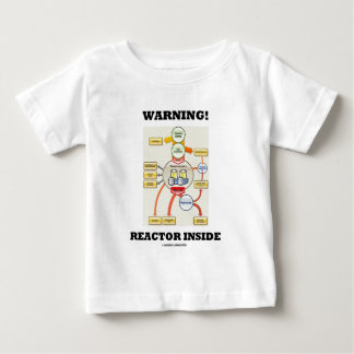 Warning! Reactor Inside (Nuclear Power Reactor) Baby T-Shirt