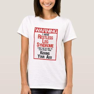 Warning: Restless Leg Syndrome T-Shirt