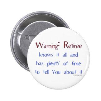 Warning: Retiree Pinback Button