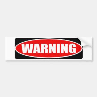 Warning Road Sign Bumper Sticker