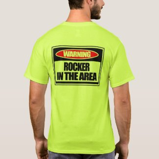 Warning Rocker in the Area T-shirt