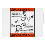 WARNING! ROTATING SHAFTS ARE DANGEROUS GREETING CARDS