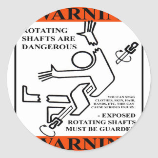 WARNING! ROTATING SHAFTS ARE DANGEROUS CLASSIC ROUND STICKER