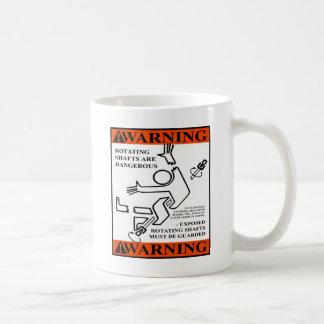 WARNING! ROTATING SHAFTS ARE DANGEROUS COFFEE MUG