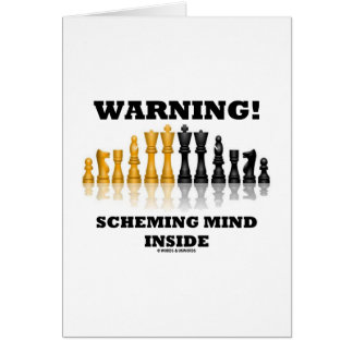 Warning! Scheming Mind Inside (Chess Set) Greeting Card
