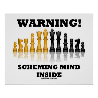 Warning! Scheming Mind Inside (Chess Set) Poster
