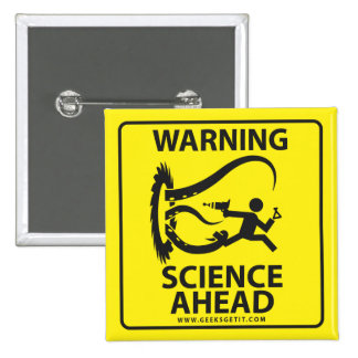 WARNING! SCIENCE AHEAD! BUTTON