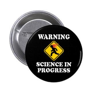 Warning Science In Progress Pins