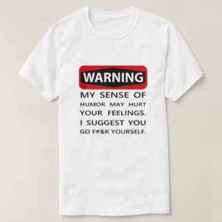 Warning: Sense of Humor T-Shirt
