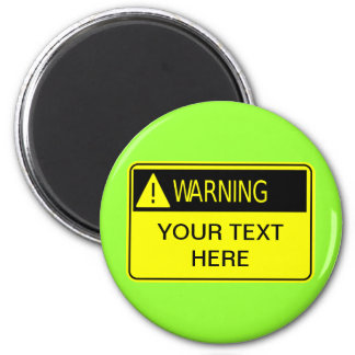 Warning Sign Add Your Own Text Magnet