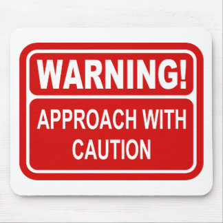 Warning Sign Approach With Caution Design Mouse Pad