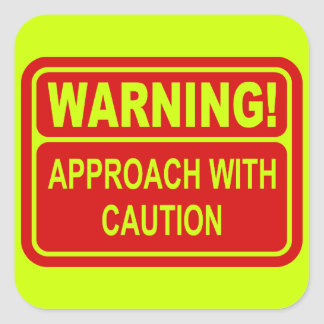 Warning Sign Approach With Caution Design Square Sticker