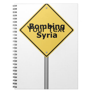 Warning Sign Bombing Syria Notebook