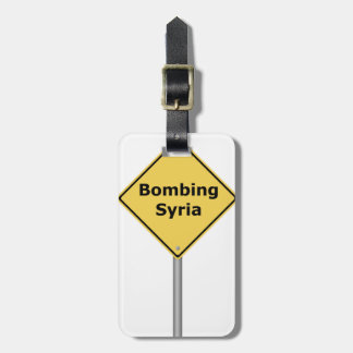 Warning Sign Bombing Syria Tag For Luggage