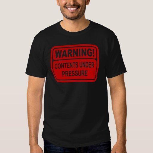 Warning Sign Contents Under Pressure Design T Shirts