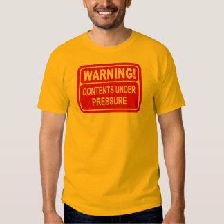 Warning Sign Contents Under Pressure Design Tee Shirt