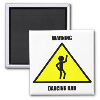 Warning Sign: Dancing Dad 2 Inch Square Magnet