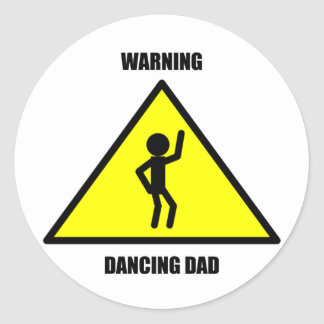 Warning Sign: Dancing Dad Classic Round Sticker