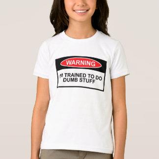 Warning sign,dumb theme T-Shirt