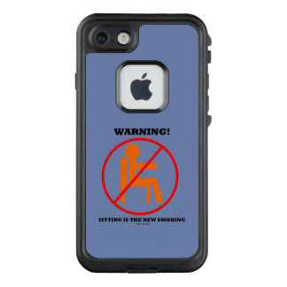 Warning! Sitting Is The New Smoking Cross-Out Sign LifeProof FRĒ iPhone 7 Case