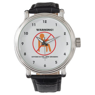 Warning! Sitting Is The New Smoking Cross-Out Sign Wristwatch