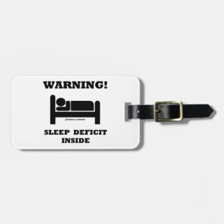 Warning! Sleep Deficit Inside Sleep Humor Sign Bag Tag