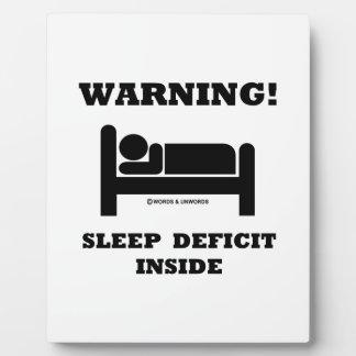 Warning! Sleep Deficit Inside Sleep Humor Sign Plaque