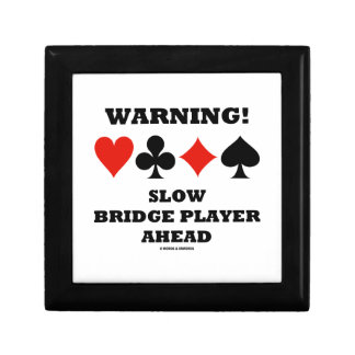 Warning! Slow Bridge Player Ahead Four Card Suits Gift Box