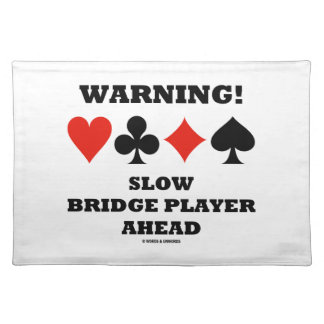 Warning! Slow Bridge Player Ahead Four Card Suits Cloth Placemat