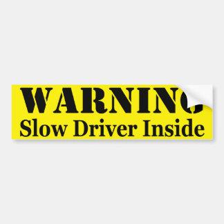 warning: Slow Driver Inside Bumper Sticker