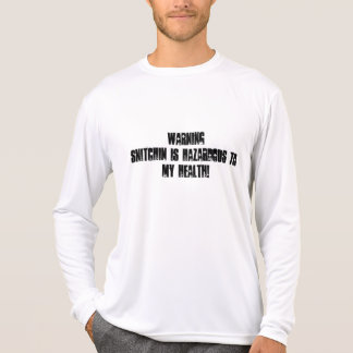 Warning Snitchin is hazdardous T-Shirt