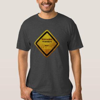 WARNING: Snort When I Laugh Shirt