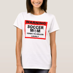 Warning Soccer Mom Tee
