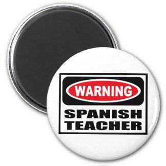 Warning SPANISH TEACHER Magnet