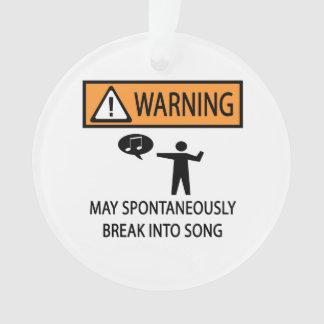 Warning Spontaneous Singer Ornament