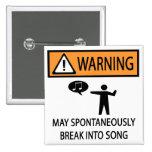Warning Spontaneous Singer Pinback Button