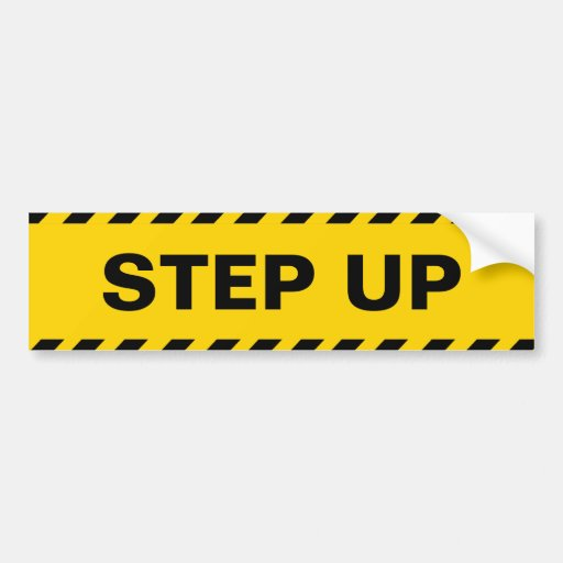 Warning Step Up Bumper Stickers Zazzle