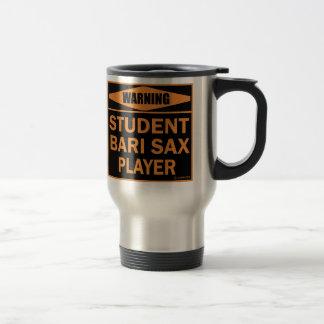 Warning! Student Bari Sax Player! Travel Mug
