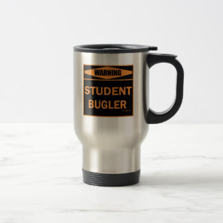 Warning! Student Bugler! Travel Mug
