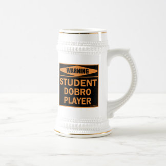 Warning! Student Dobro Player! Beer Stein